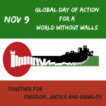 Today it is time we unite against the global proliferation of walls – we call for November 9 as Global Day of Action for a World without Walls..png